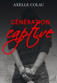 Cover Génération Captive
