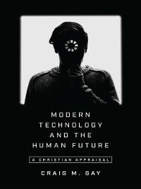 Cover Modern Technology and the Human Future