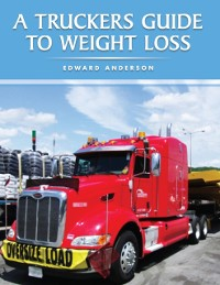 Cover Truckers Guide to Weight Loss