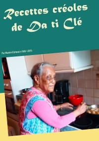 Cover Recettes créoles de Da ti Clé