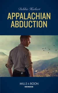 Cover Appalachian Abduction (Mills & Boon Heroes)