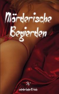 Cover Mörderische Begierden
