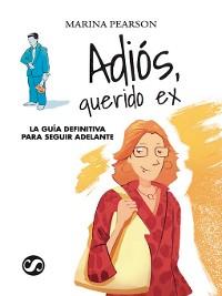 Cover Adiós, querido Ex: La guía definitiva para seguir adelante