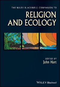 Cover The Wiley Blackwell Companion to Religion and Ecology