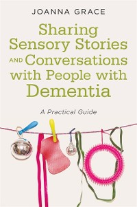 Cover Sharing Sensory Stories and Conversations with People with Dementia