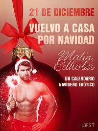 Cover 21 de diciembre: Vuelvo a casa por Navidad - un calendario navideño erótico
