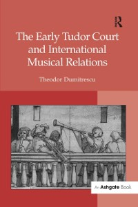 Cover Early Tudor Court and International Musical Relations