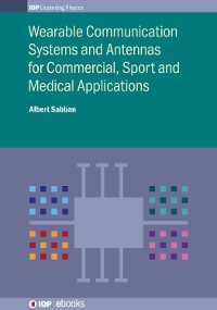 Cover Wearable Communication Systems and Antennas for Commercial, Sport and Medical Applications