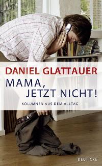 Cover Mama, jetzt nicht!