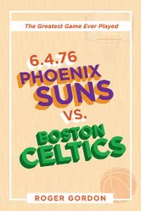 Cover 6.4.76 Phoenix Suns Vs. Boston Celtics
