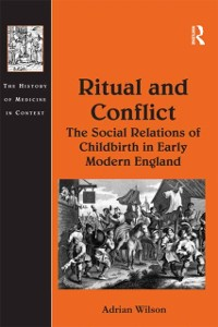Cover Ritual and Conflict: The Social Relations of Childbirth in Early Modern England