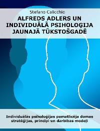 Cover Alfrēds Adlers un individuālā psiholoģija jaunajā tūkstošgadē