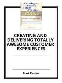 Cover Creating and Delivering Totally Awesome Customer Experiences
