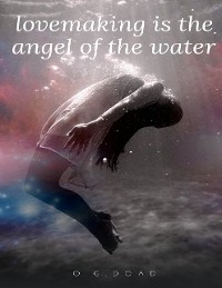 Cover Lovemaking Is the Angel of the Water