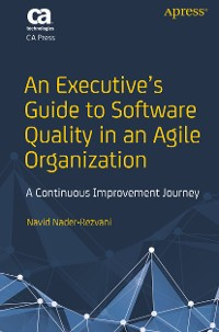 Cover An Executive's Guide to Software Quality in an Agile Organization