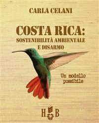 Cover Costa Rica: sostenibilità ambientale e disarmo