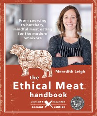 Cover The Ethical Meat Handbook, Revised and Expanded 2nd Edition