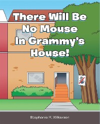 Cover There Will Be No Mouse In Grammy's House!