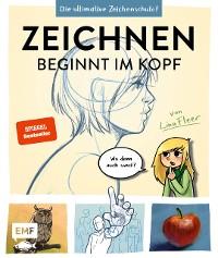 Cover Zeichnen beginnt im Kopf – Die ultimative Zeichenschule von YouTube-Zeichnerin LinaFleer