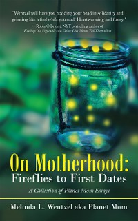 Cover On Motherhood: Fireflies to First Dates