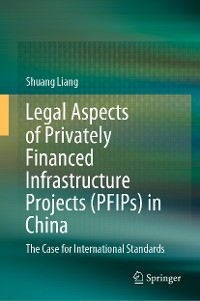Cover Legal Aspects of Privately Financed Infrastructure Projects (PFIPs) in China