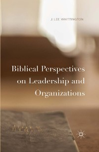 Cover Biblical Perspectives on Leadership and Organizations