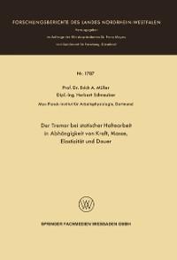 Cover Der Tremor bei statischer Haltearbeit in Abhangigkeit von Kraft, Masse, Elastizitat und Dauer