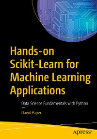 Cover Hands-on Scikit-Learn for Machine Learning Applications