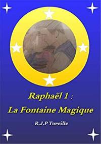 Cover Raphaël 1: La Fontaine Magique