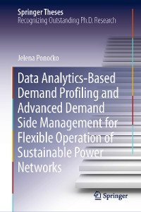 Cover Data Analytics-Based Demand Profiling and Advanced Demand Side Management for Flexible Operation of Sustainable Power Networks