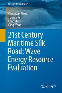 Cover 21st Century Maritime Silk Road: Wave Energy Resource Evaluation