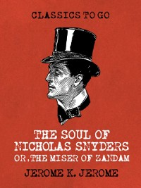 Cover Soul of Nicholas Snyders Or the Miser of Zandam