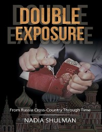 Cover Double Exposure: From Russia Cross-Country Through Time