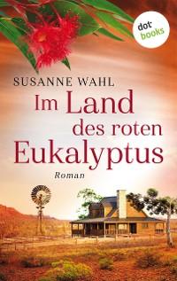 Cover Im Land des roten Eukalyptus