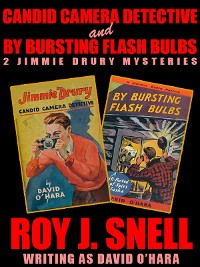 Cover Candid Camera Detective and By Bursting Flash Bulbs: 2 Jimmie Drury Mysteries