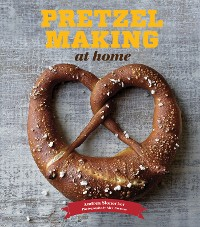 Cover Pretzel Making at Home