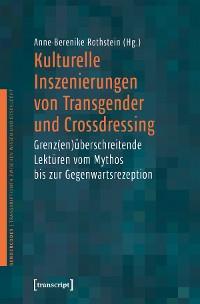 Cover Kulturelle Inszenierungen von Transgender und Crossdressing