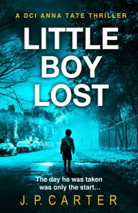 Cover Little Boy Lost (A DCI Anna Tate Crime Thriller, Book 3)