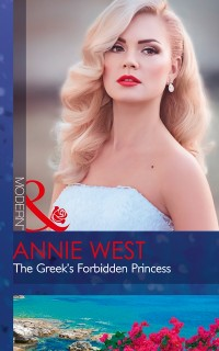 Cover Greek's Forbidden Princess (Mills & Boon Modern) (The Princess Seductions, Book 2)