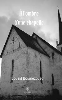 Cover À l'ombre d'une chapelle