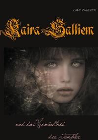 Cover Kaira Saltiem und das Vermächtnis der Templer