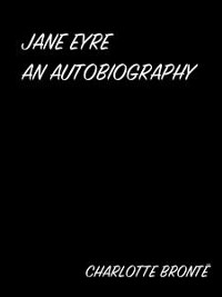 Cover Jane Eyre An Autobiography