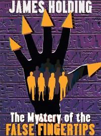 Cover Mystery of the False Fingertips