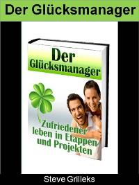 """Cover """"Der Glücksmanager - Zufriedener leben in Etappen und Projekten """""""