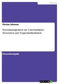 Cover Stressmanagement im Unternehmen. Stressoren und Gegenmaßnahmen