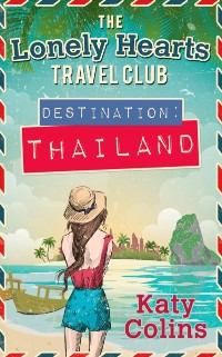 Cover Destination Thailand (The Lonely Hearts Travel Club, Book 1)