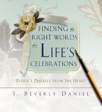 Cover Finding the Right Words for Life's Celebrations
