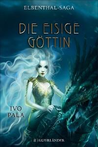 Cover Elbenthal-Saga: Die Eisige Göttin