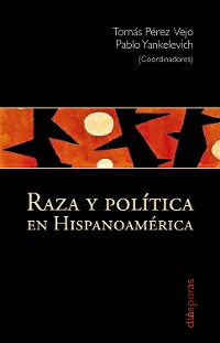 Cover Raza y política en Hispanoamérica