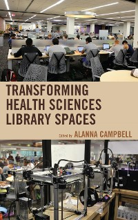 Cover Transforming Health Sciences Library Spaces